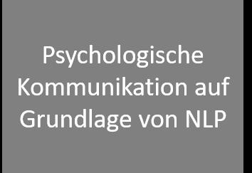 Psychologische Kommunikation auf der Grundlage von NLP