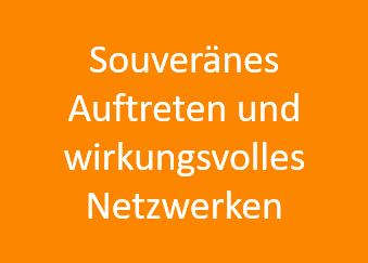 Souveränes Auftreten und wirkungsvolles Netzwerken