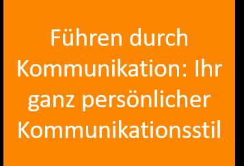 Führen durch Kommunikation: Ihr ganz persönlicher Kommunikationsstil